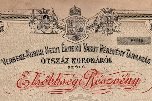 A Versecz-Kubini Helyi Érdekű Vasút Rt. elsőbbségi részvénye - Magyar Nemzeti Múzeum, CC BY-NC-ND