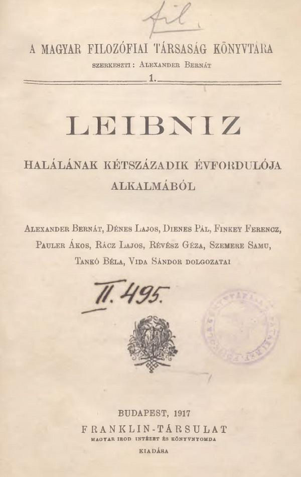Leibniz jogbölcsészeti és politikai eszméi (1917) - Sárospataki Református Kollégium Tudományos Gyűjteményei, NoC-NC